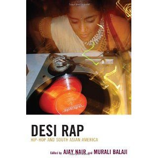 Desi Rap Hip Hop and South Asian America eBook Ajay Nair, Murali