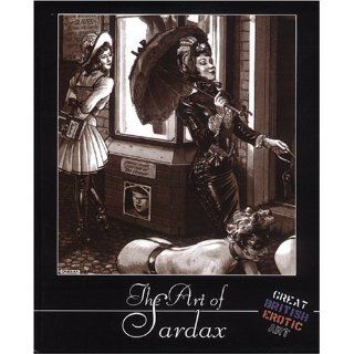 The Art of Sardax (Great British Erotic Art) Sardax